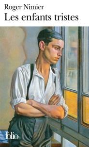 Roger Nimier - Les Enfants tristes.