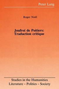 Roger Noël - Joufroi de Poitiers: Traduction critique.