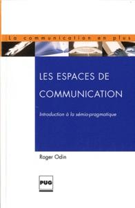 Roger Odin - Les Espaces de communication - Introduction à la sémio-pragmatique.