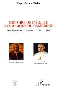 Histoiresdenlire.be Histoire de l'Eglise catholique du Cameroun de Grégoire XVI à Jean-Paul II (1831-1991) Image