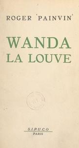 Roger Painvin - Wanda la Louve.