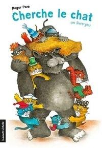 Roger Paré - Cherche le chat - Un livre-jeu.
