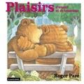 Roger Paré - Les plaisirs  : Plaisirs d'amour et de tendresse.