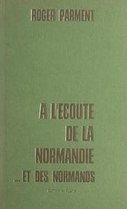 Roger Parment - À l'écoute de la Normandie... et des Normands.