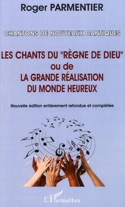 Roger Parmentier - Chantons de nouveaux cantiques - Sur des airs anciens.
