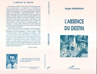 Roger Parsemain - L'absence du destin.