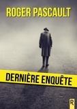 Roger Pascault - Dernière enquête.