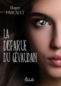 Roger Pascault - La disparue du Gévaudan.