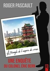 Roger Pascault et Roger Pascault - Le triangle de l'empire du crime.