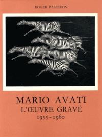 Roger Passeron - L'oeuvre gravé de Mario Avati (1955-1960).