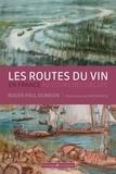 Roger-Paul Dubrion - Les routes du vin en France au cours des siècles.