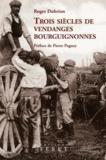 Roger-Paul Dubrion - Trois siècles de vendanges bourguignonnes - Les apports de l'expérience vigneronne, de l'oenologie, de la météorologie et de la climatologie du XVIIIe au XXe siècle.