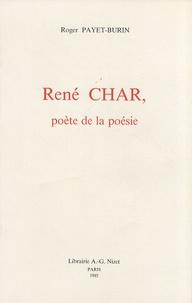 Roger Payet-Burin - René Char, poète de la poésie.