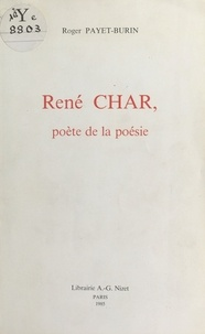 Roger Payet-Burin - René Char : poète de la poésie.