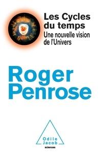 Les cycles du temps - Une nouvelle vision de lUnivers.pdf