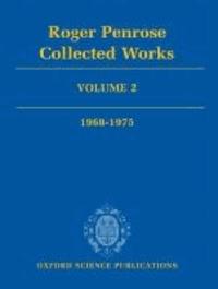 Roger Penrose - Roger Penrose Collected Works - Volume 2, 1968-1975.