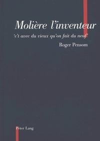 Roger Pensom - Molière l'inventeur - «c't avec du vieux qu'on fait du neuf».