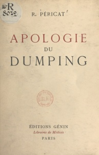 Roger Péricat - Apologie du dumping.