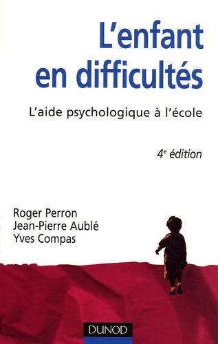 Roger Perron et Jean-Pierre Aublé - L'enfant en difficultés - L'aide psychologique à l'école.