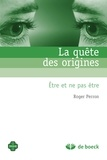 Roger Perron - La quête des origines - Etre et ne pas être.
