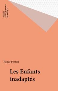 Roger Perron - Les enfants inadaptés.