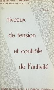 Roger Perron - Niveaux de tension et contrôle de l'activité - Propositions pour une étude de l'énergétique du comportement.
