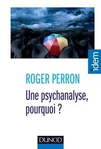 Roger Perron - Une psychanalyse, pourquoi ?.
