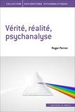 Roger Perron - Vérité, réalité, psychanalyse.
