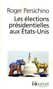 Roger Persichino - Les élections présidentielles aux Etats-Unis.