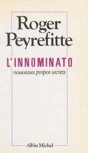 Roger Peyrefitte - L'Innominato - Nouveaux propos secrets.