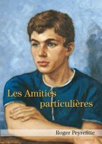 Roger Peyrefitte - Les amitiés particulières.