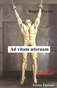 Roger Peyrot - Ad vitam aeternam.