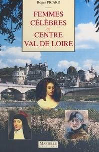 Roger Picard - Femmes célèbres du Centre Val de Loire.