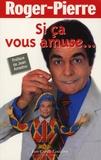 Roger-Pierre - Si ça vous amuse....