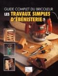 Roger Pillot - Les travaux simples d'ébénisterie.