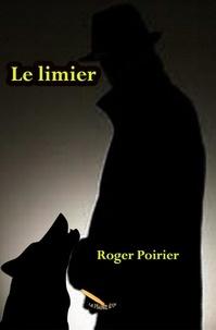 Roger Poirier - Le limier.