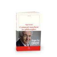 Roger-Pol Droit - Comment marchent les philosophes.