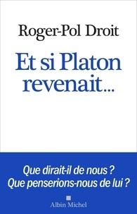 Roger-Pol Droit - Et si Platon revenait....
