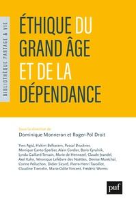 Roger-Pol Droit et Dominique Monneron - Éthique du grand âge et de la dépendance.