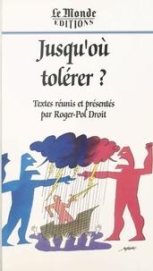 Roger-Pol Droit - Jusqu'où tolérer ?.