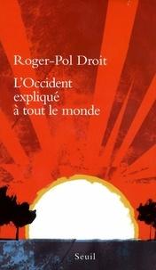 Roger-Pol Droit - L'Occident expliqué à tout le monde.