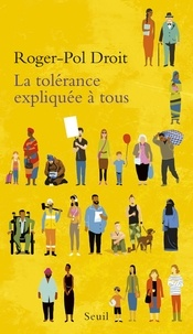 Roger-Pol Droit - La tolérance expliquée à tous.