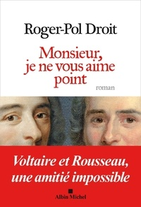 Roger-Pol Droit - Monsieur, je ne vous aime point.