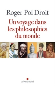 Roger-Pol Droit - Un voyage dans les philosophies du monde.