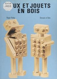 Roger Polley et Carol Richards - Jeux et jouets en bois.