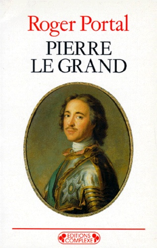 Roger Portal - Pierre le Grand.