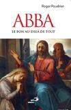Roger Poudrier - Abba - Le Bon au delà de tout.
