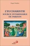 Roger Poudrier - L'Eucharistie, source intarissable de pardon.