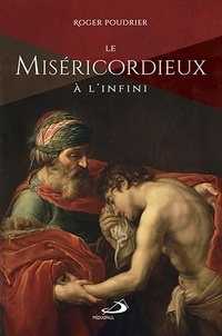 Roger Poudrier - Le Miséricordieux à l'infini.