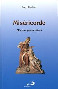 Roger Poudrier - Miséricorde - Six cas particuliers.
